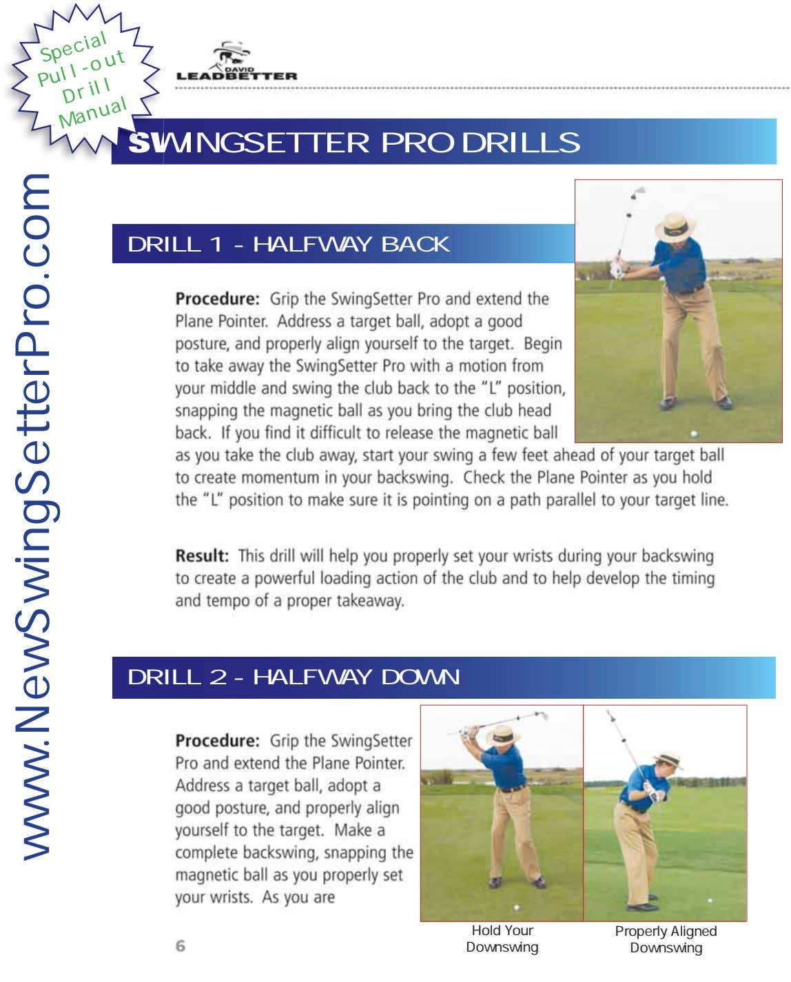Special Pull-out SWINGSETTER PRO DRILLS Drill Manual DRILL 1 - HALFWAY BACK DRILL 2 -