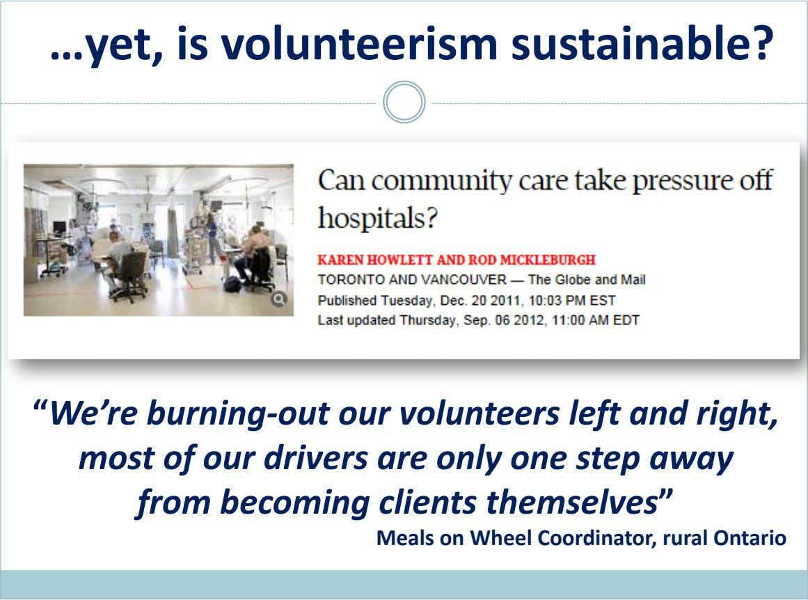"…yet, is volunteerism sustainable? ""We're burning-out our volunteers left and right, most of our drivers are"