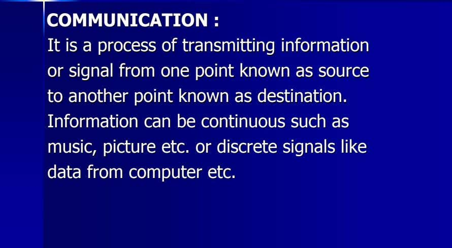 COMMUNICATIONCOMMUNICATION :: ItIt isis aa processprocess ofof transmittingtransmitting informationinformation oror