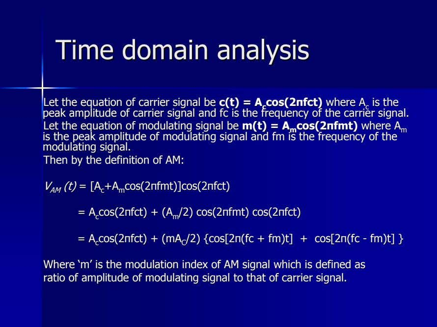 TimeTime domaindomain analysisanalysis LetLet thethe equationequation ofof carriercarrier signalsignal bebe c(tc(t)) ==
