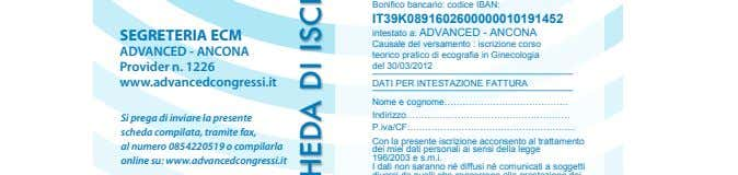 Bonifico bancario: codice IBAN: IT39K0891602600000010191452 SEGRETERIA ECM intestato a: ADVANCED - ANCONA ADVANCED -