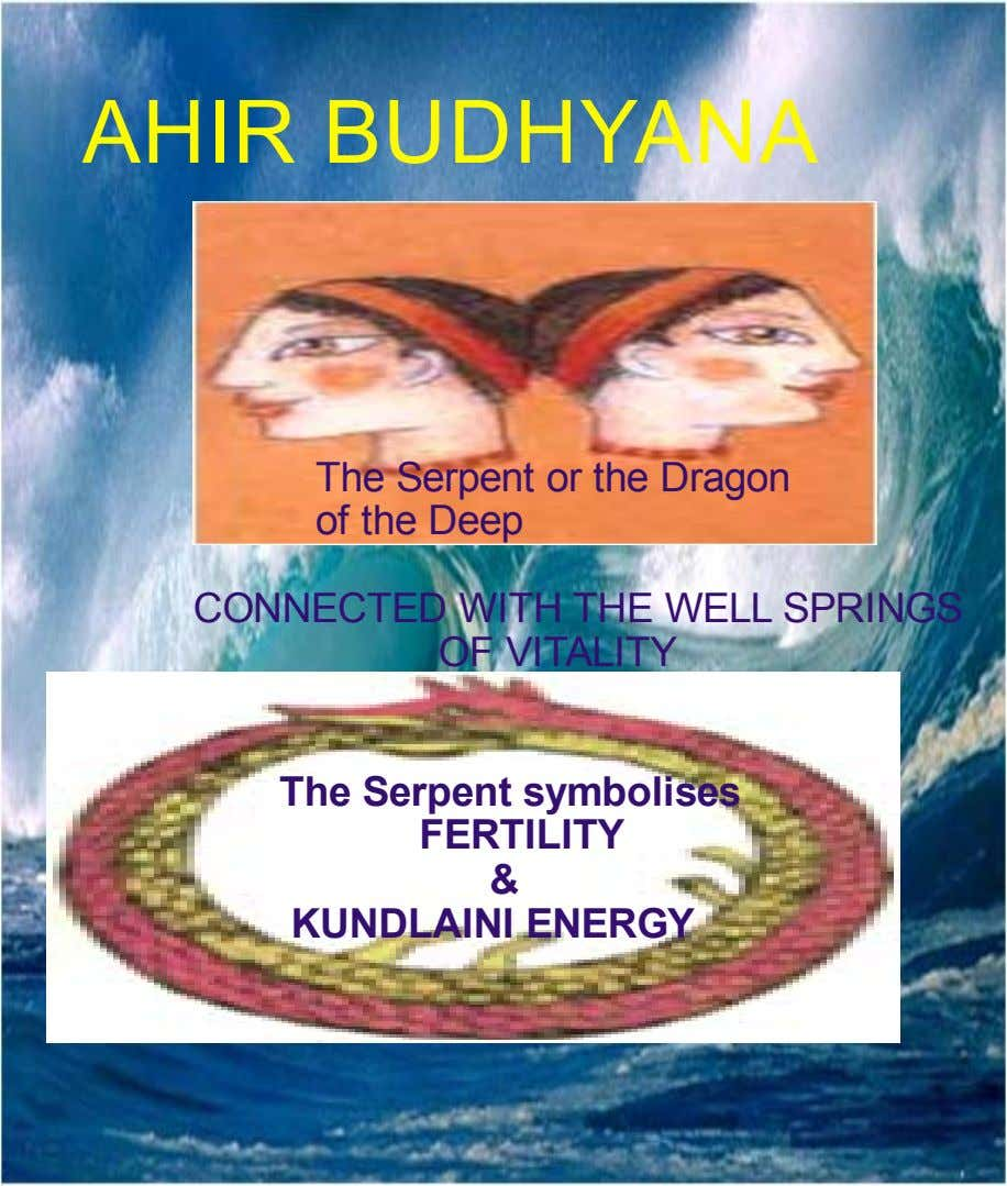 AHIR BUDHYANA The Serpent or the Dragon of the Deep CONNECTED WITH THE WELL SPRINGS