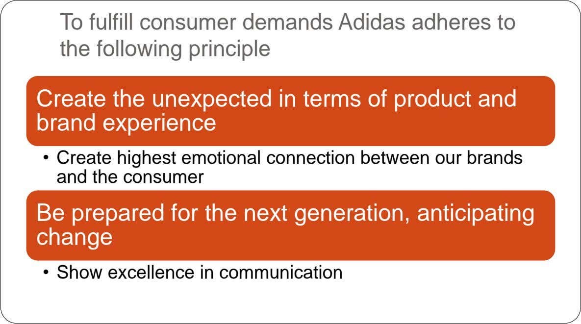 To fulfill consumer demands Adidas adheres to the following principle Create the unexpected in terms of