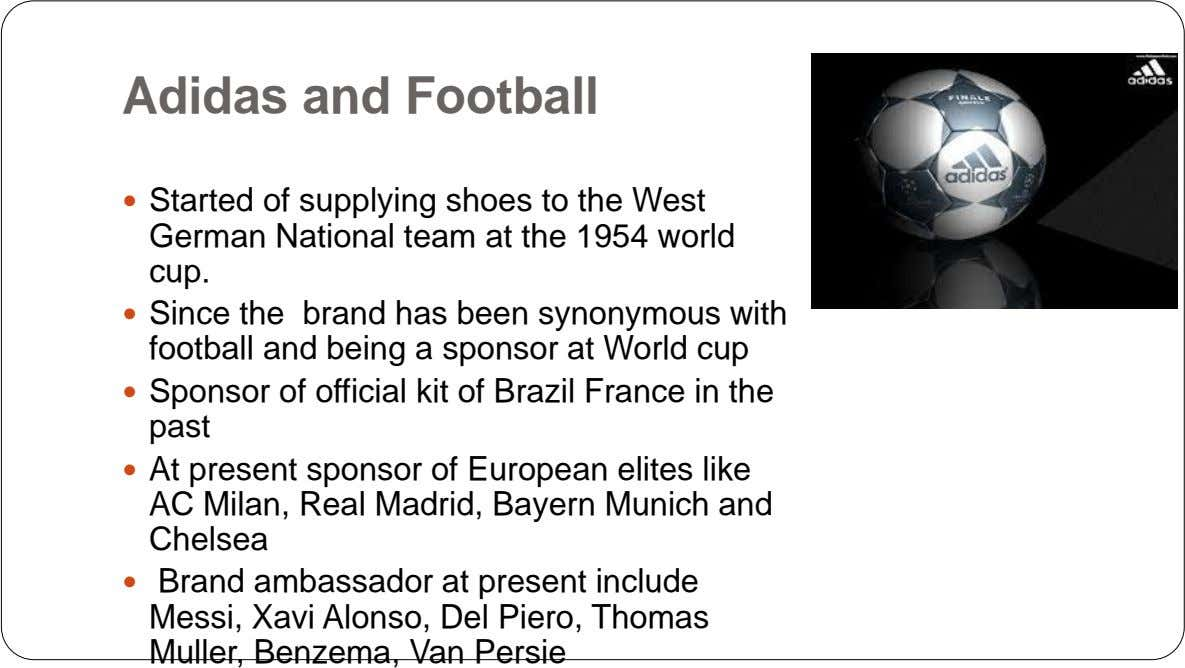 Adidas and Football  Started of supplying shoes to the West German National team at the