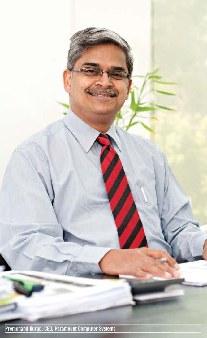 Premchand Kurup, CEO, Paramount Computer Systems