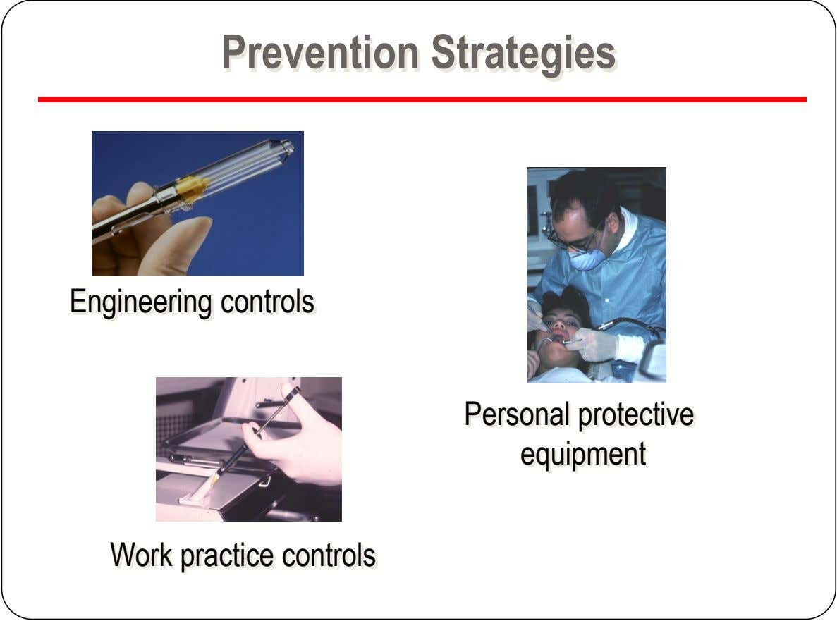 Prevention Strategies Engineering controls Personal protective equipment Work practice controls