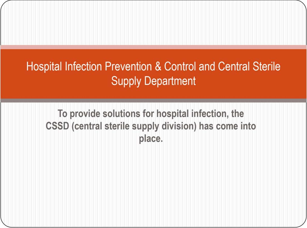 Hospital Infection Prevention & Control and Central Sterile Supply Department To provide solutions for hospital infection,