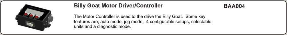 Billy Goat Motor Driver/Controller BAA004 The Motor Controller is used to the drive the Billy