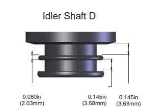 Idler Shaft D 0.080in 0.145in 0.145in (2.03mm) (3.68mm) (3.68mm)