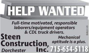 51-177019 Full-time motivated, responsible laborers/equipment operators & CDL truck drivers. Mechanical aptitude