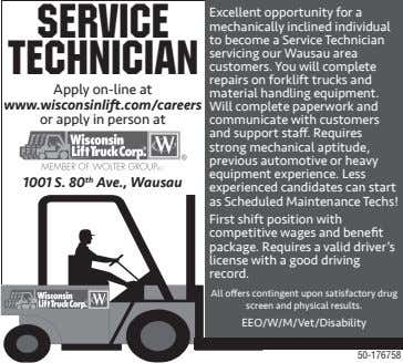 Service Technician Apply on-line at www.wisconsinlift.com/careers or apply in person at 1001 S. 80 th