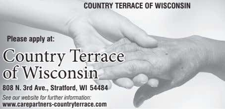 COUNTRY TERRACE OF WISCONSIN Please apply at: CCountryountry TerraceTerrace of Wisconsin 808 N. 3rd Ave.,
