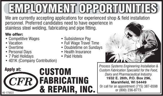 EEMPLOYMENTMPLOYMENT OOPPORTUNITIESPPORTUNITIES We are currently accepting applications for experienced shop & field