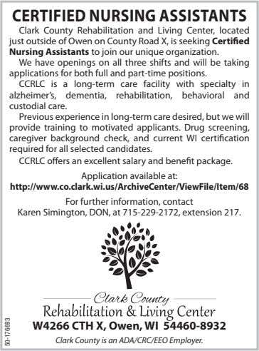CERTIFIED NURSING ASSISTANTS Clark County Rehabilitation and Living Center, located just outside of Owen on