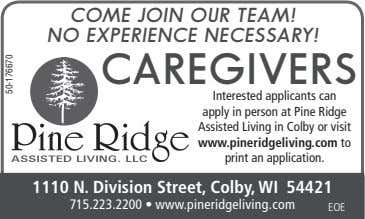COME JOIN OUR TEAM! NO EXPERIENCE NECESSARY! CAREGIVERS Interested applicants can apply in person at