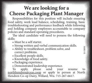 We are looking for a Cheese Packaging Plant Manager Responsibilities for this position will include