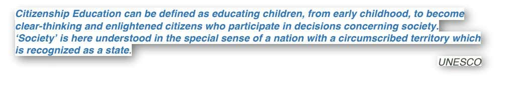Citizenship Education can be defined as educating children, from early childhood, to become clear-thinking and