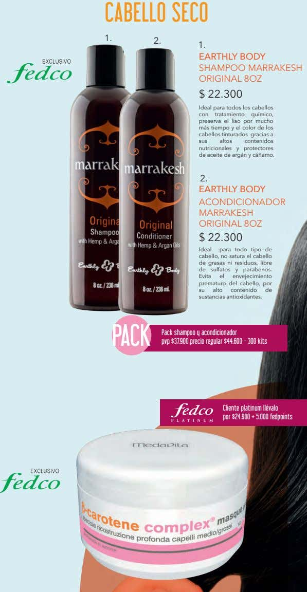 CABELLO SECO 1. 2. 1. EARTHLY BODY SHAMPOO MARRAKESH ORIGINAL 8OZ $ 22.300 Ideal para