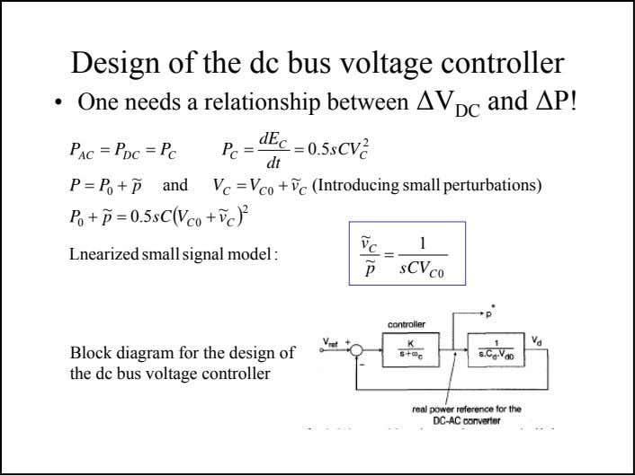 Design of the dc bus voltage controller • One needs a relationship between ∆V DC