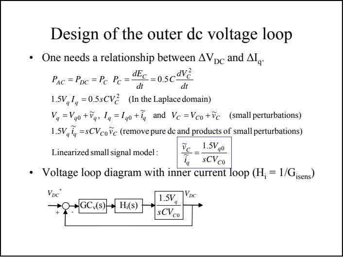 Design of the outer dc voltage loop • One needs a relationship between ∆V DC