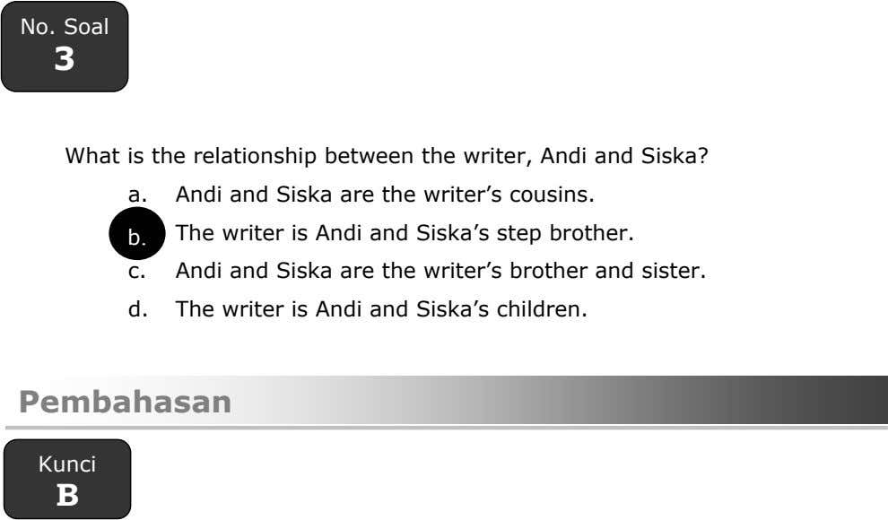 No. Soal 3 What is the relationship between the writer, Andi and Siska? a. Andi