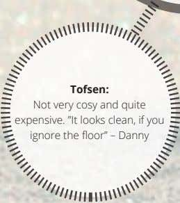 "Tofsen: Not very cosy and quite expensive. ""It looks clean, if you ignore the floor"""
