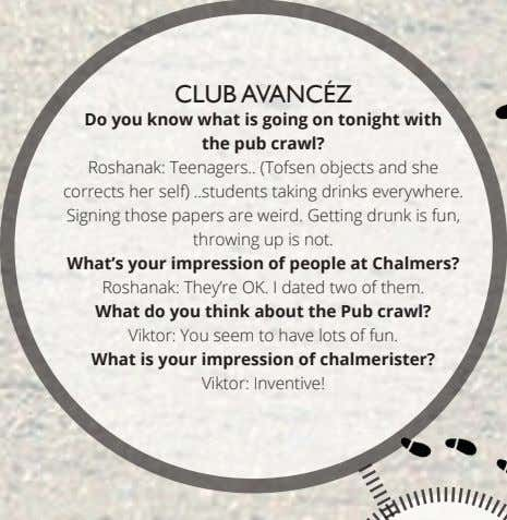 CLUB AVANCÉZ Do you know what is going on tonight with the pub crawl? Roshanak: