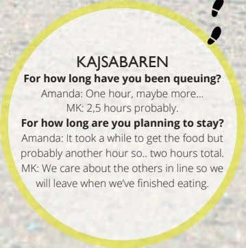 KAJSABAREN For how long have you been queuing? Amanda: One hour, maybe more… MK: 2,5