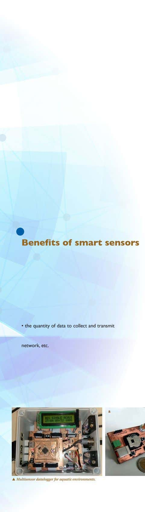 Benefits of smart sensors • • • the quantity of data to collect and transmit