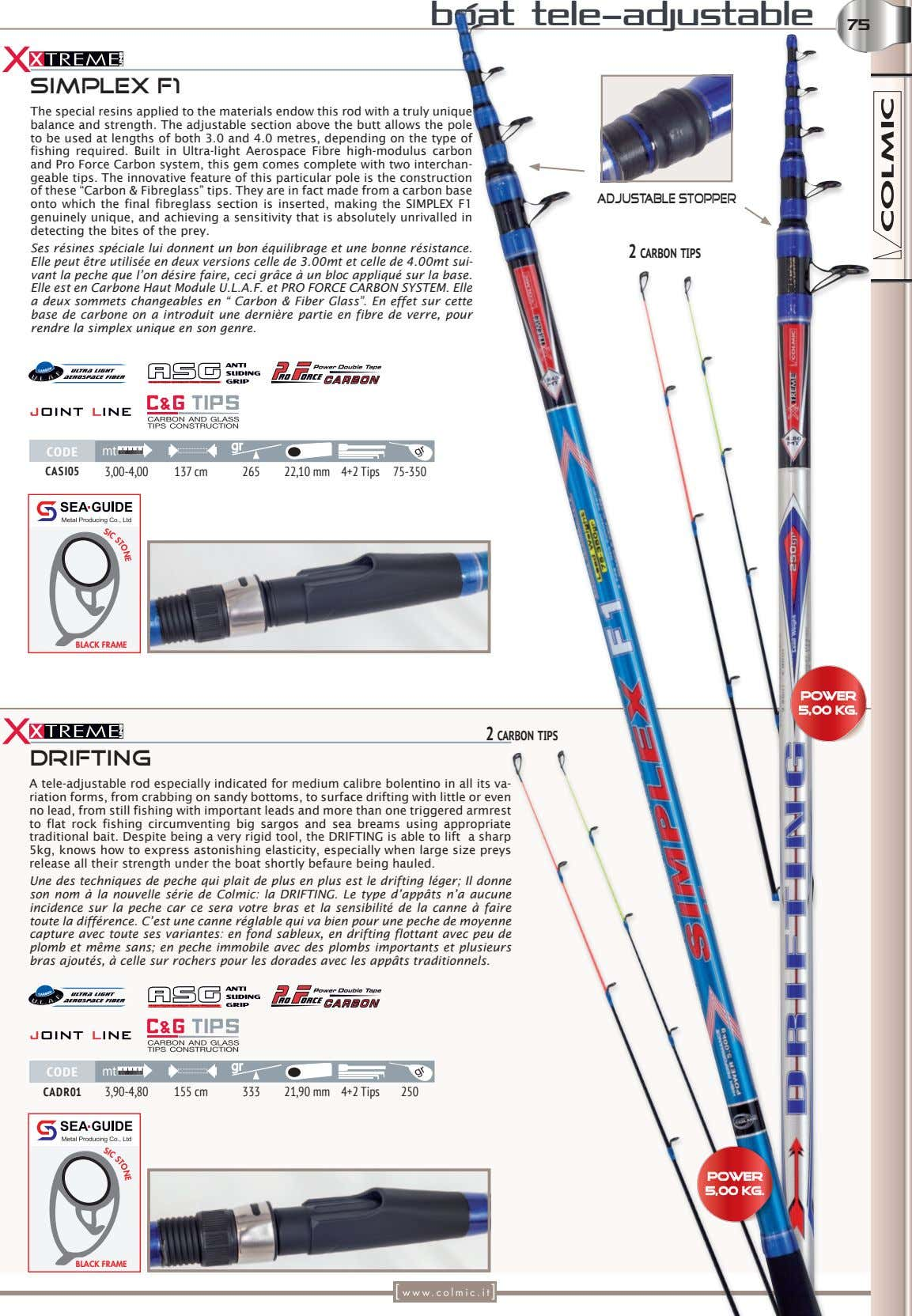 boat tele-adjustable 7575 SIMPLEX F1 The special resins applied to the materials endow this rod