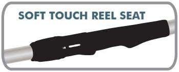 SOFT TOUCH REEL SEAT