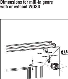 Dimensions for mill-in gears with or without WOSD 15,315,3 ØØ 4,54,5 9