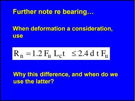 FurtherFurther notenote rere bearingbearing…… WhenWhen deformationdeformation aa consideration,consideration, useuse