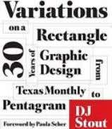 Variations on a Rectangle : The Graphic Design of DJ Stout by D. J. Stout