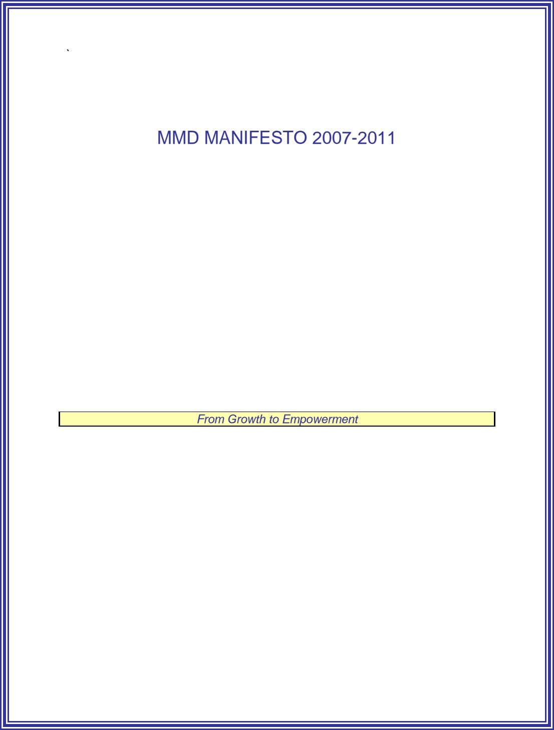 ` MMD MANIFESTO 2007-2011 From Growth to Empowerment