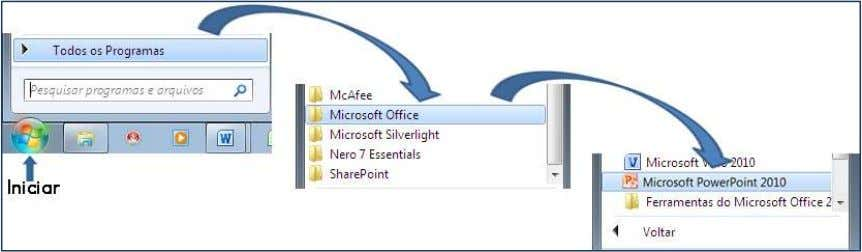 Office , Microsoft Office PowerPoint 2010 (figura 1). Figura 1 – Como iniciar o PowerPoint 2010