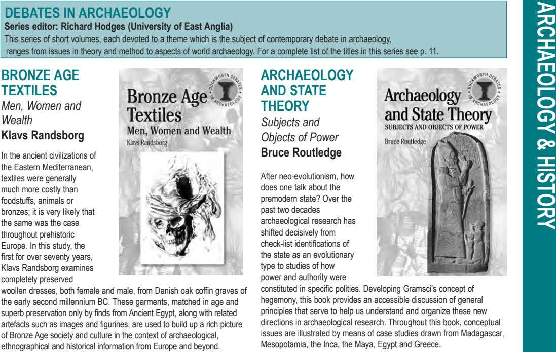 DEBATES IN ARCHAEOLOGY Series editor: Richard Hodges (University of East Anglia) This series of short