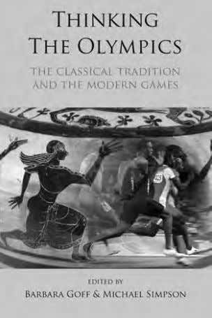 April 11/ July 11 9780715639474 192pp pb £16.99/ US$29.95 2 THINKING THE OLYMPICS The Classical Tradition