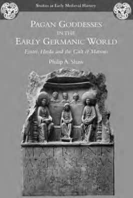 cultural and social studies and the interfaces between them. PAGAN GODDESSES IN THE EARLY GERMANIC WORLD