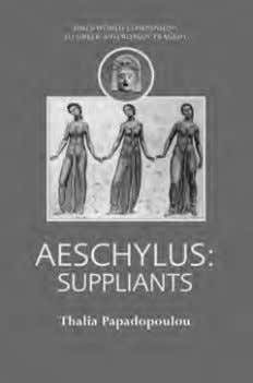 a complete list of the titles in the series see pp. 14-15. AESCHYLUS: SUPPLIANTS Thalia Papadopoulou