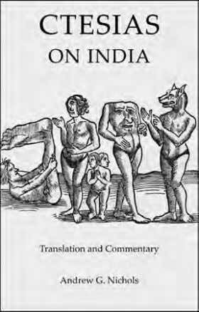 CLASSICS & ANCIENT HISTORY CTESIAS: ON INDIA Translation and Commentary Andrew G. Nichols A Greek doctor