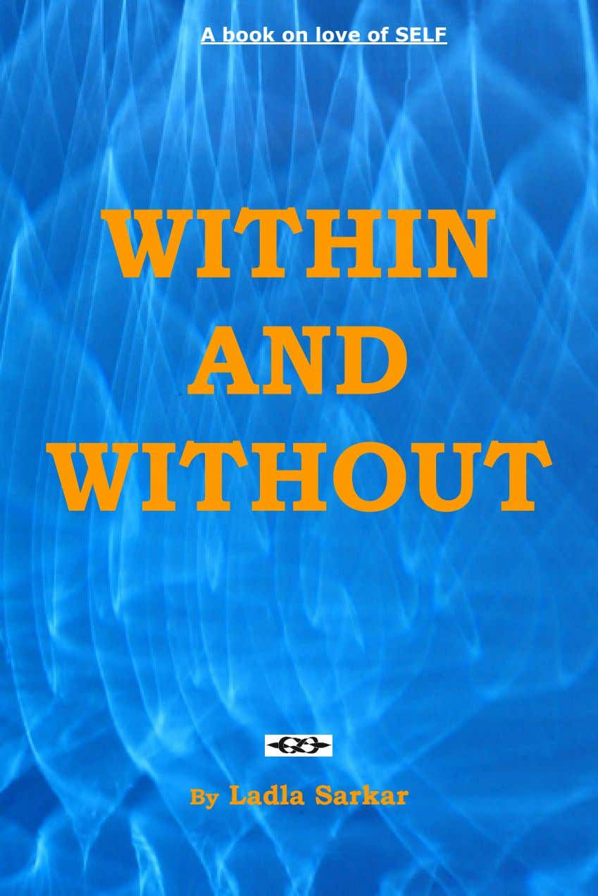 A book on love of SELF WITHIN AND WITHOUT By Ladla Sarkar
