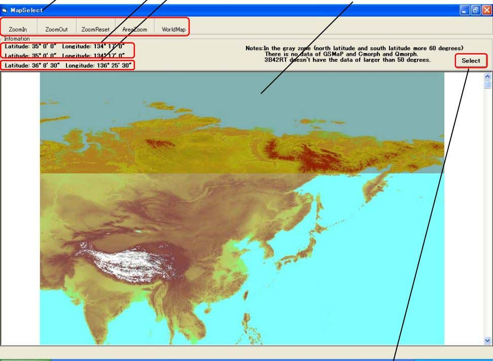 cursor) Gray zone: no satellite rainfall data is available Button for setting selection area In this