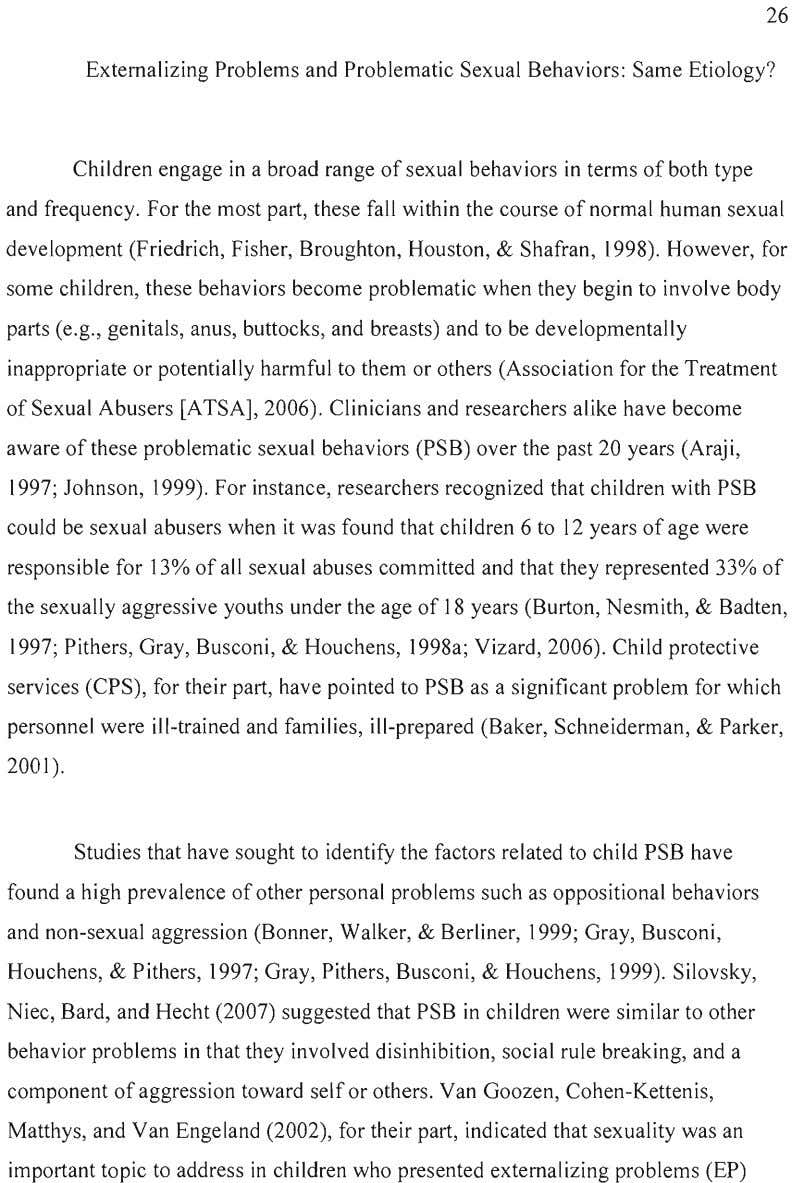 26 Extemalizing Problems and Problematic Sexual Behaviors: Same Etiology? Children engage in a broad range