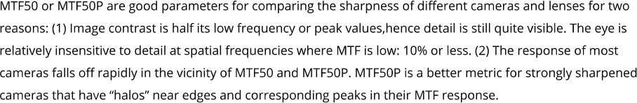 are the spatial frequencies where MTF is 50% of its low frequency value (MTF50) or 50%