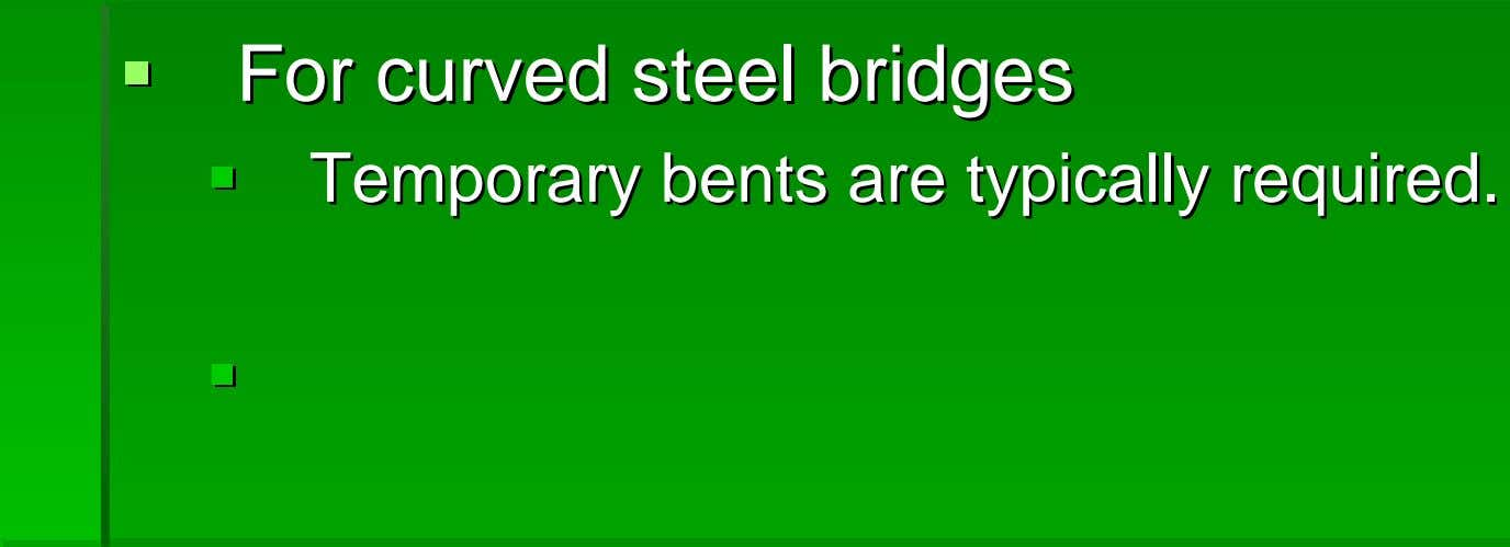 ForFor curvedcurved steelsteel bridgesbridges TemporaryTemporary bentsbents areare typicallytypically required.required.