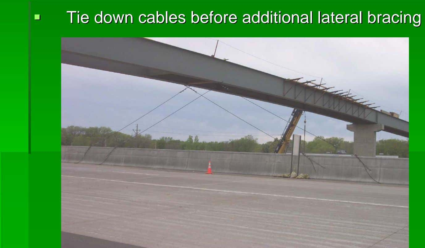 TieTie downdown cablescables beforebefore additionaladditional laterallateral bracingbracing