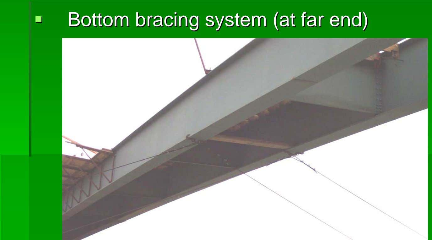 BottomBottom bracingbracing systemsystem (at(at farfar end)end)