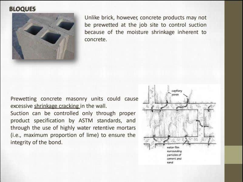 B LOQUES Unlike brick, however, concrete products may not be prewetted at the job site