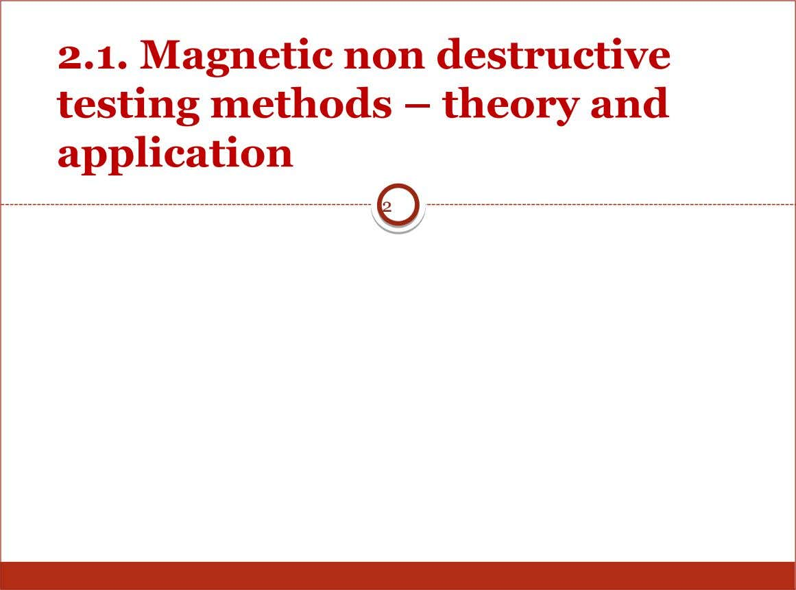 2.1. Magnetic non destructive testing methods – theory and application 2